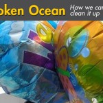Broken Ocean: A Rallying Cry for Cleanup
