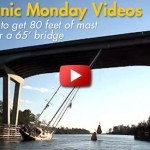 Manic Monday Videos: How to squeeze an 80-foot mast into 65 feet