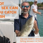 How NOT Having Sex Can Help You Catch More Fish