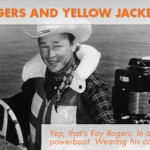 Throwback Thursday: Roy Rogers and Yellow Jacket Boats