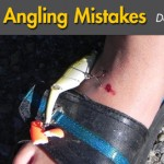 Fishing Friday: Amazingly Stupid Angling Mistakes – Don't Do This